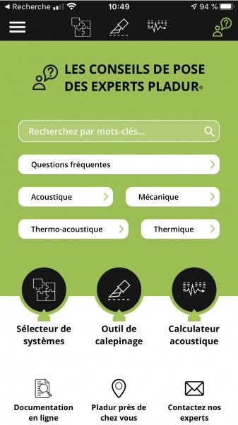 Photo 2 Application disponible sur les stores (AppStore et Google Play) pour préparer vos chantiers en amont ou résoudre un problème sur le terrain. Calcul de calepinage, simulateur acoustique, sélecteur de systèmes, réponses aux questions fréquentes, conseils en ligne. A télécharger absolument! Disponible en Français sur ordinateur sur l'adresse pladur-systems.com - Pladur